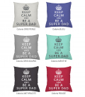 Coussin KEEP CALM and BE A SUPER DAD