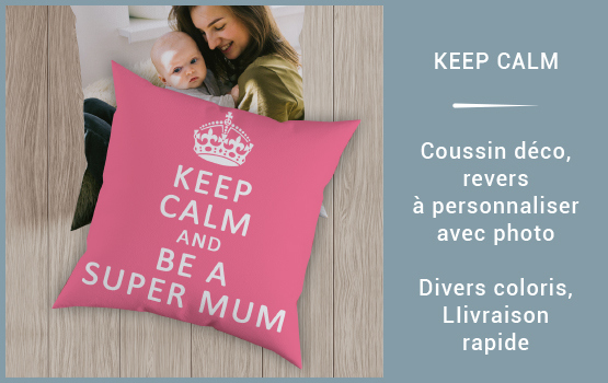 Keep Calm and BE A SUPER MUM à personnaliser!